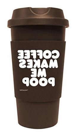 Funny Guy Mugs Coffee Makes Me Poop Travel Tumbler With Remo